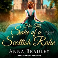 For the Sake of a Scottish Rake (Besotted Scots, #3)