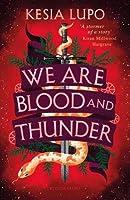 We Are Blood and Thunder (We Are Blood and Thunder, #1)