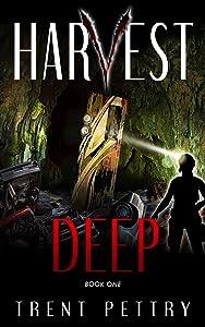 Harvest Deep (Harvest Deep, #1)
