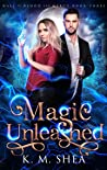 Magic Unleashed (Hall of Blood and Mercy, #3)
