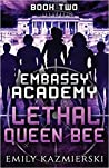 Lethal Queen Bee (Embassy Academy, #2)