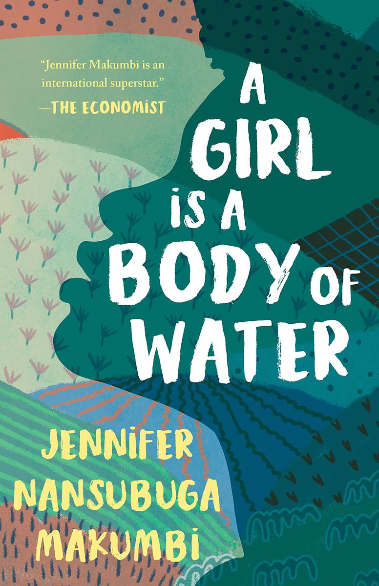 A Girl is a Body of WaterbyJennifer Nansubuga Makumbi