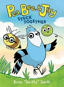 Stuck Together (Pea, Bee, & Jay #1)