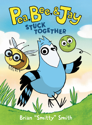 Pea, Bee,  Jay #1: Stuck Together