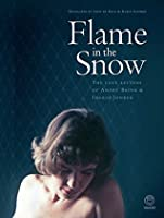 Flame in the Snow: The Love Letters of André Brink & Ingrid Jonker