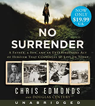 No Surrender Low Price CD: A Father, a Son, and an Extraordinary Act of Heroism That Continues to Live on Today