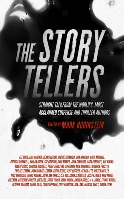The Storytellers Straight Talk from the Worlds Most Acclaimed SuspenseThriller AuthorsbyMark Rubinstein