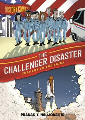 The Challenger Disaster: Tragedy in the Skies (History Comics)