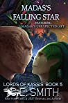 Madas's Falling Star / Madas's Unexpected Gift (Lords of Kassis, #5)