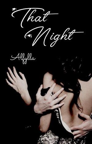 That Night by Alfylla