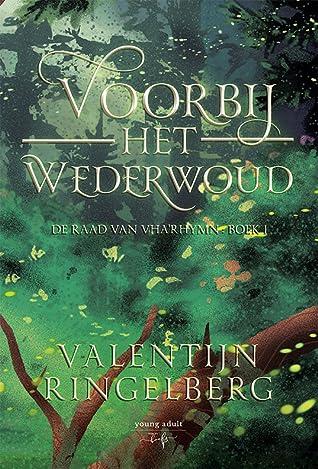 Voorbij het wederwoud by Valentijn Ringelberg