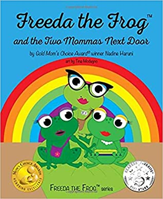 Freeda the Frog and the Two Mommas Next Door by Nadine Haruni