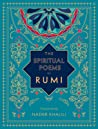 The Spiritual Poems of Rumi: Translated by Nader Khalili