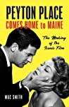 Peyton Place Comes Home to Maine: The Making of the Iconic Film