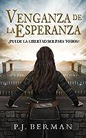 Venganza de la Esperanza: ¿Puede la libertad ser para todos? (Silrith 1) (Spanish edition)