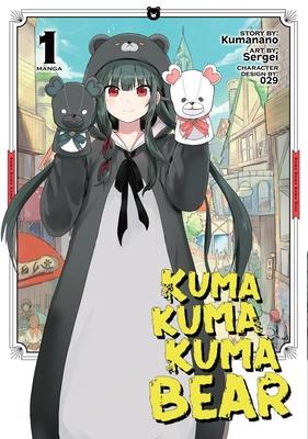 Kuma Kuma Kuma Bear (Manga) Vol. 1
