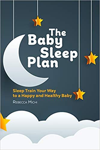 The Baby Sleep Plan by Rebecca Michi