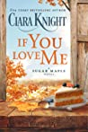 If You Love Me (Sugar Maple #1)
