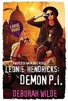 Leonie Hendricks: Demon P.I.: Large Print Edition