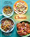 Chaat: The Best Recipes from the Kitchens, Markets, and Railways of India
