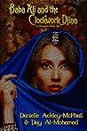 Baba Ali and the Clockwork Djinn: A Steampunk Faerie Tale