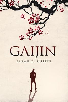 Gaijin by Sarah Z. Sleeper