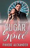 Sugar & Spice (Spicetopia, #1)