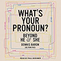 What's Your Pronoun?: Beyond He and She