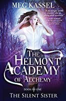 The Helmont Academy of Alchemy (The Silent Sister #1)