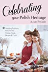 Celebrating Your Polish Heritage: A How-To Guide