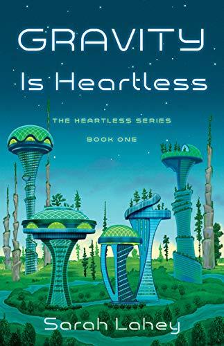 Gravity is Heartless - Sarah Lahey