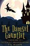 The Damsel Gauntlet (Gretchen's [Mis]Adventures - Season One, #1)