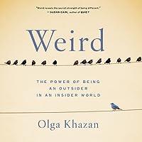 Weird Lib/E: The Power of Being an Outsider in an Insider World