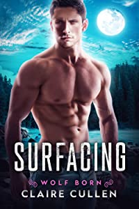 Surfacing (Wolf Born, #1)