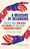 A Measure of Belonging: Writers of Color on the New American South