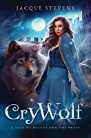 Cry Wolf: A Tale of Beauty and the Beast
