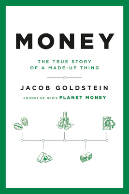 Money: The True Story of a Made-Up Thing