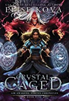 Crystal Caged (Air Awakens: Vortex Chronicles)