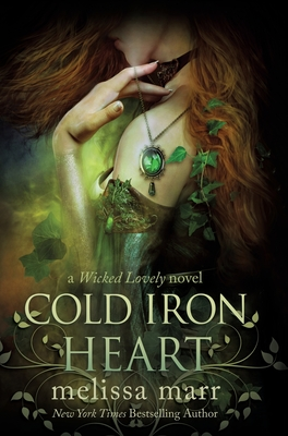 Cold Iron Heart  A Wicked Lovel - Melissa Marr