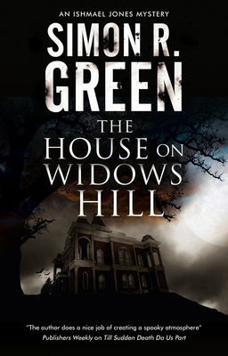 Book Review: The House on Widows Hill by Simon R Green