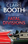 Fatal Divisions by Claire Booth