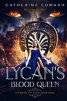 Lycan's Blood Queen (Randolph Duology)