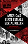 America's First Female Serial Killer: Jane Toppan and the Making of a Monster (Mind of a Serial Killer, True Crime, Women's Studies History, Irish American, Mindhunter)