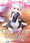 Love Me for Who I Am, Vol. 1 (Love Me for Who I Am, #1)