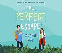 The Perfect Escape (Perfect Escape, #1)
