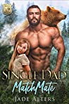Single Dad Matchmate (Special Bear Protectors, #2)