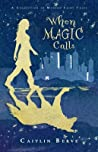 When Magic Calls: A Collection of Modern Fairy Tales