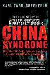 Book cover for China Syndrome: The True Story of the 21st Century's First Great Epidemic