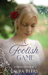 A Foolish Game (Regency Brides: A Promise of Love #5)