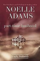 Part-Time Husband (Trophy Husbands, #1)